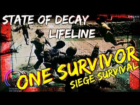 Preview: Our First Siege With ONE Survivor   State Of Decay   Lifeline   Sole Survivor