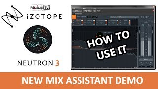 iZOTOPE NEUTRON 3 New Mix Assistant - How to use it - New Features