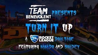 Team Benevolent | Turn It Up - A Rocket League Dualtage ft. Kakadu & Shadey