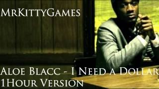 Aloe Blacc - I need a dollar (1 Hour Version by MrKittyGames)