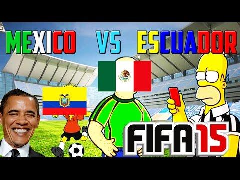 LO QUE EN VERDAD PASO   4 MEXICO vs ECUADOR 1   MOMENTOS GRACIOSOS EN FIFA 15