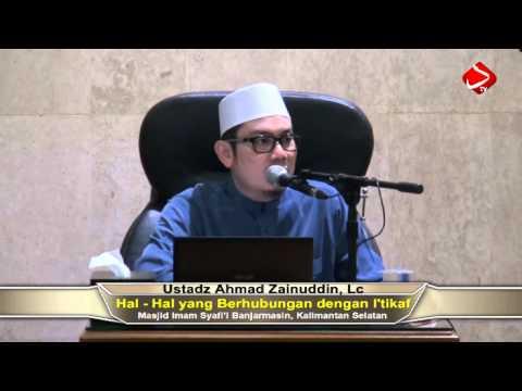 Hal - Hal Yang Berhubungan Dengan I'tikaf - Ustadz Ahmad Zainuddin, Lc