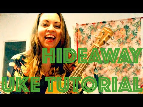 Kiesza Hideaway Ukulele Lesson Original Chords and Alternate Key