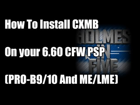 How To Install CXMB On Your 6.60 CFW PSP (PRO-B9/10 And ME/LME)
