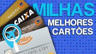 Melhores cartões de crédito para acumular milhas