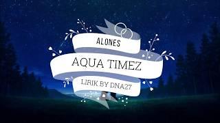 Ost BLEACH Op.6 AQUA TIMEZ - ALONES [lirics]