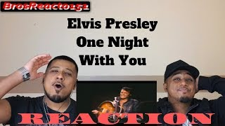 Elvis Presley - One Night With You | REACTION