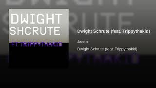 Dwight Schrute (feat. Trippythakid)