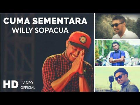 CUMA SEMENTARA - WILLY SOPACUA ( OFFICIAL MUSIC VIDEO )