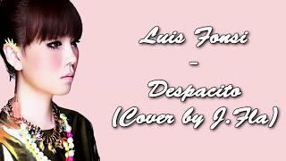 Luis Fonsi - Despacito (Cover by J.Fla) {Lyric Video}