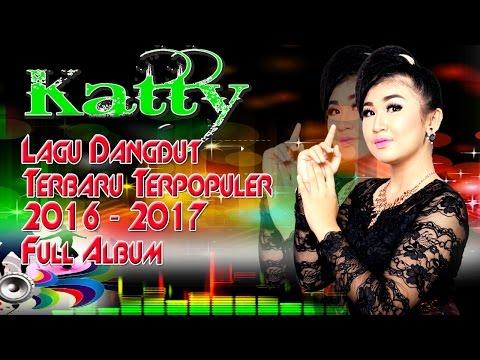 Lagu Dangdut Terbaru 2016 Populer Gratis Goyang | Terpopuler 2017 Gratis Mp4 - Katy (Full Album)
