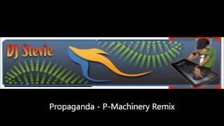 Propaganda - P-Machinery Remix.wmv