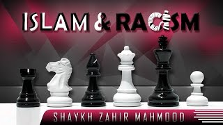 How Islam Killed Racism – The Story Of Bilal? by Shaykh Zahir Mahmood ? TDR Production