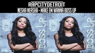 Neisha Neasha - Make Em Wanna Boss UP