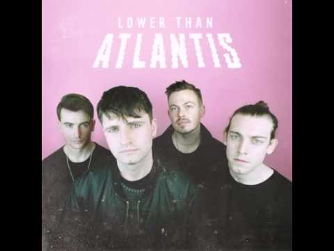 Lower Than Atlantis - Just What You Need
