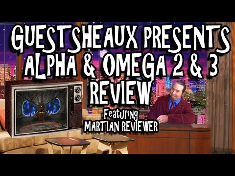 Guestsheaux Presents - Alpha & Omega 2 & 3 Review by Martian Reviews