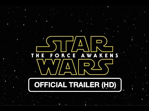 Star Wars Episode VII: The Force Awakens - Official Trailer (HD)