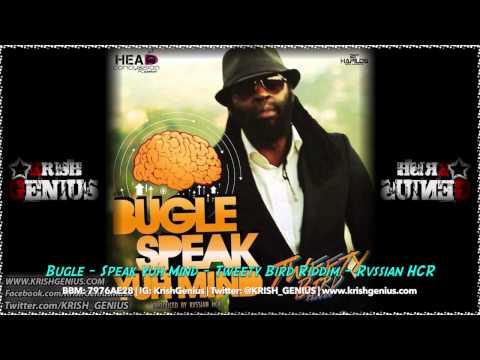 Bugle – Speak Yuh Mind [tweety Bird Riddim] August 2014 | Reggae, Dancehall, Bashment