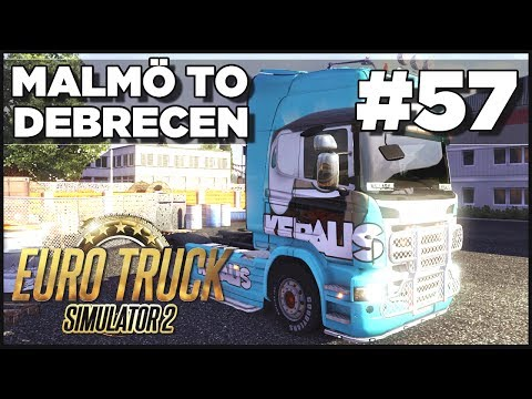 Euro Truck Simulator 2 - Ep. 57 - Malmo to Debrecen - Part 1