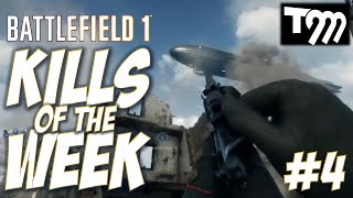 Battlefield 1 - KILLS OF THE WEEK #4