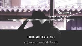 (Thaisub) So Am I (Feat. NCT 127) -  Ava Max แปลเพลง
