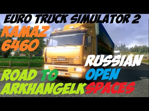 ETS2 - Kamaz 6460 - Russian Open Spaces map v2.1
