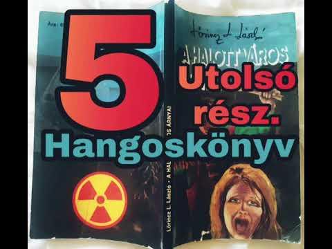 Lőrincz L. László - A halott város árnyai (5.rész-utolsó) Hangoskönyv