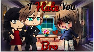 I Hate You, Brother | Gacha Life Mini Movie | GLMM