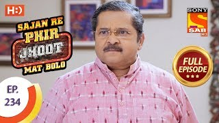 Sajan Re Phir Jhoot Mat Bolo - Ep 234 - Full Episode - 19th April, 2018