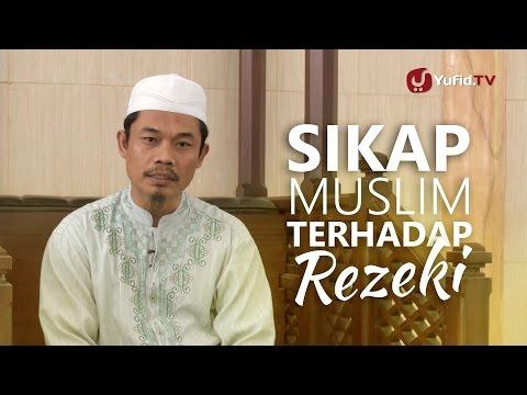 Ceramah Pendek: Sikap Muslim Terhadap Rezeki - Ustadz Ma'ruf Nursalam,Lc