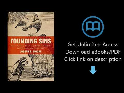 Download Founding Sins: How a Group of Antislavery Radicals Fought to Put Christ into the Consti PDF