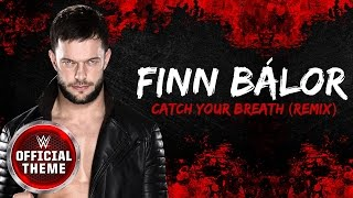 Finn Bálor - Catch Your Breath (Remix) (Official Theme)