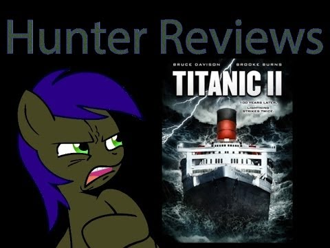Hunter Reviews: Titanic 2