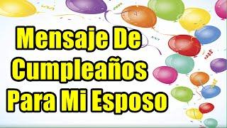 Frases De Feliz Cumpleaños Para Mi Esposo, Mensaje De Cumpleaños