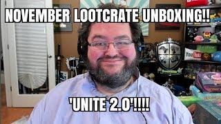LOOT CRATE UNBOXING - NOVEMBER 2017 - UNITE 2.0!