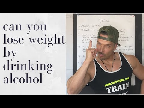 Can you lose weight by drinking alcohol?