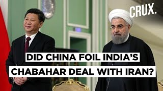 Iran Drops India From Chabahar Railway Project Before Striking A $400 Billion Deal With China