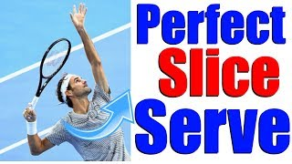 How To Hit The Perfect Tennis Slice Serve In 3 Simple Steps