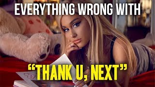 Everything Wrong With Ariana Grande 34 Thank U Next 34