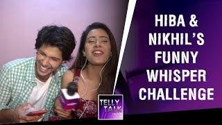 Hiba Nawab & Nikhil Khurana Take The Whisper Challenge | Jijaji Chhat Par Hai | Funny Interview