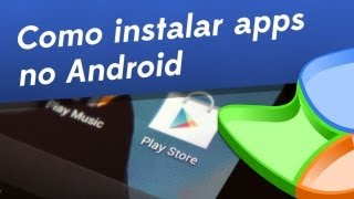 Dicas - Como instalar aplicativos no Android - Baixaki