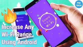 Increase Any WiFi Range Using Any Android Device Upto Infinite Kilometers
