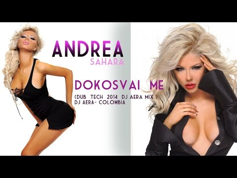 Andrea Teodorova  - Andrea &  Costi  - Dokosvai  Me ( Dub  Tech  2014  Dj Aera Mix ) video