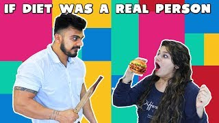 If Diet Was A Real Person | Funny Video