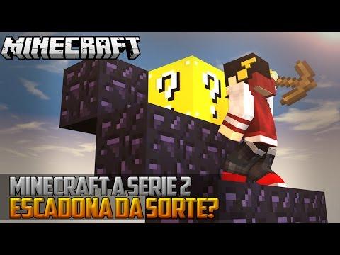 Minecraft: A Serie 2 - ESCADONA DA SORTE! ‹ 19 / AMENIC ›