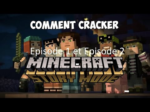 [Tuto] Comment Cracker Minecraft Story Mode Ep1 et Ep2