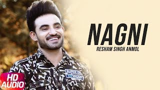 Nagni (Audio Song) | Resham Anmol | Bhinda Aujla| Full Punjabi Song 2018 | Speed Records