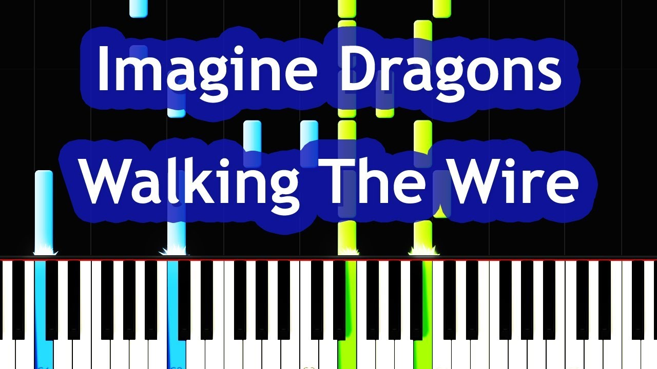 Imagine Dragons - Walking The Wire Piano Tutorial