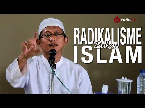 Ceramah Islam: Radikalisme Bukan Islam - Ustadz Badru Salam, Lc