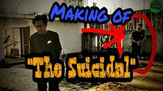 "BLOOPERS | & Making of ""THE SUICIDAL"" 